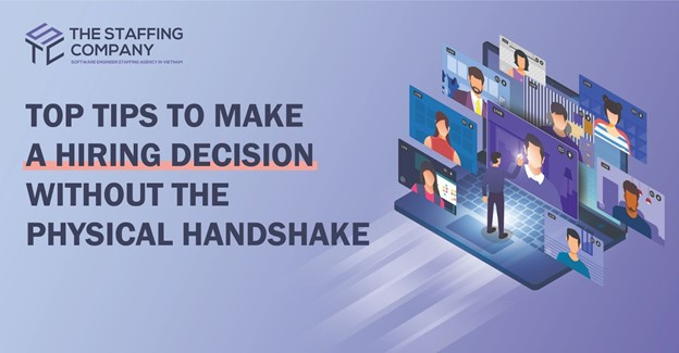Top Tips To Make A Hiring Decision Without The Physical Handshake Working In The Pandemic